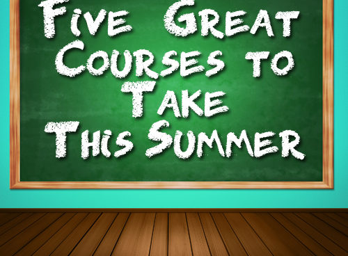 """Five """"Great Courses"""" to Take This Summer"""