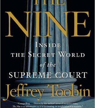 """While the inner workings of the U.S. Supreme Court are largely shrouded in mystery, Jeffrey Toobin pulls back the veil in his book, """"The Nine: Inside the Secret World of the Supreme Court."""""""