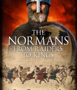 The Normans:  From Raiders to Kings, by Lars Brownworth, Crux Publishing, 2014